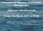 The MSc in International Shipping, Finance and Management   invites you to an OPEN DAY PRESENTATION, Friday 17th March 2017, at 19:00